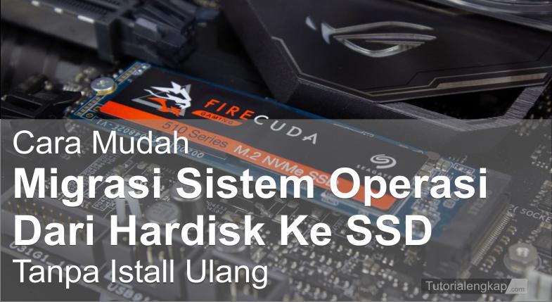 Tutorialengkap Migrasi clone Hardisk ke SSD tanpa Install Ulang (2)