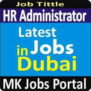 HR Administrator Jobs Vacancies In UAE Dubai For Male And Female With Salary For Fresher 2020 With Accommodation Provided | Mk Jobs Portal Uae Dubai 2020