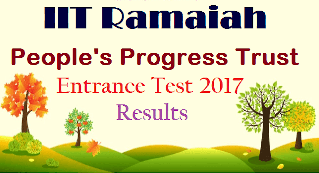 TS State, TS Results, IIT Ramaiah, People's Progress Trust, Entrance Tests, TS Entrance Tests, TS Notifications, TS Admissions