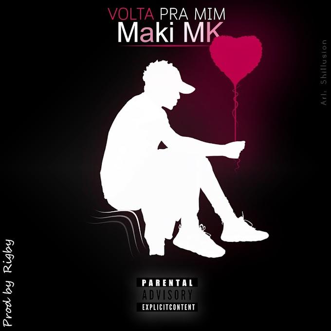 Maki MK - Volta Pra Mim   2020