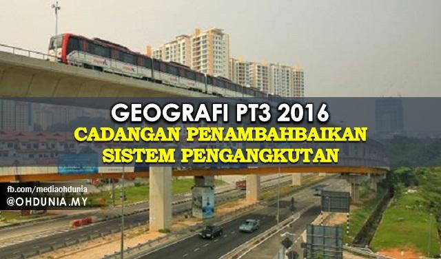 Geografi PT3 2016: Cadangan Penambahbaikan Sistem Pengangkutan