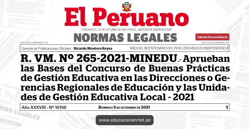 R. VM. Nº 265-2021-MINEDU.- Aprueban las Bases del Concurso de Buenas Prácticas de Gestión Educativa en las Direcciones o Gerencias Regionales de Educación y las Unidades de Gestión Educativa Local - 2021