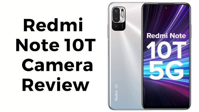 redmi note 10t 5g camera review