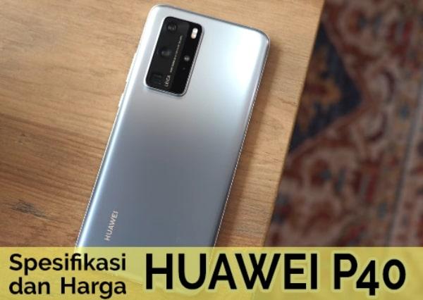 Huawei P40 Pro Spesifikasi dan Harga