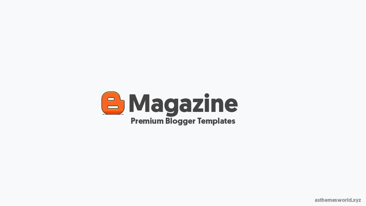 10+ Premium Looking Magazine Blogger Templates 2021   Premium Magazine Blogger Templates