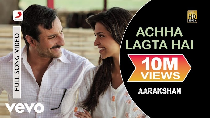 अच्छा लगता है Achha Lagta Hai - Aarakshan | Mohit Chauhan | Shreya Ghoshal