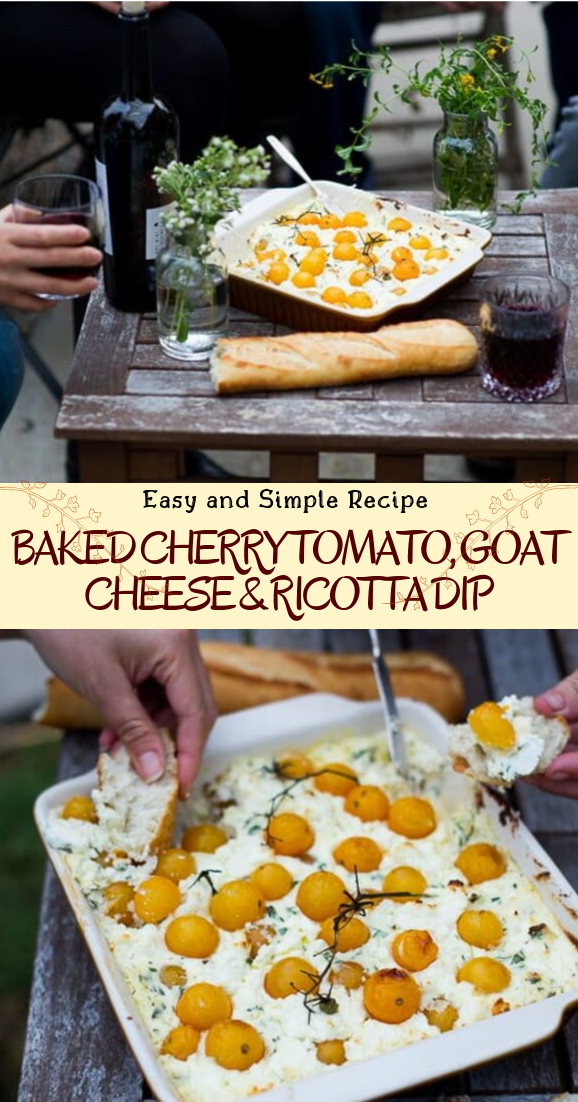 BAKED CHERRY TOMATO, GOAT CHEESE & RICOTTA DIP #healthyfood #dietketo #breakfast #food