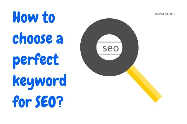 How to choose a perfect keyword for SEO?