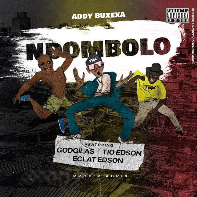 Addy Buxexa ft. GodGilas, Tio Edson & Eclat Edson - Ndombolo (Trap Funk) (Prod. P. Adrix)