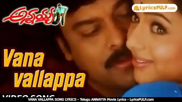 VANA VALLAPPA SONG LYRICS - Telugu ANNAYYA Movie Lyrics - LyricsPULP.com