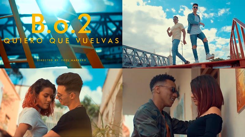 B.o.2 - ¨Quiero que vuelvas¨ - Videoclip - Director: Yoel Marrero. Portal Del Vídeo Clip Cubano