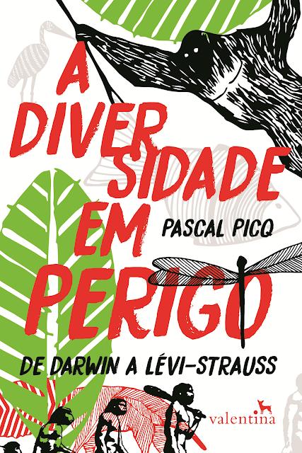 A Diversidade em Perigo - Pascal Picq