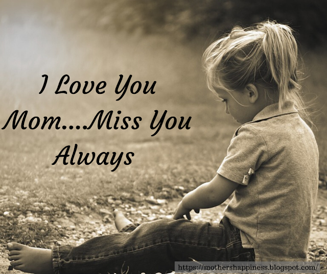 I Love You Mom...Miss You Always