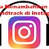 Cara Menambahkan Soundtrack di Instagram