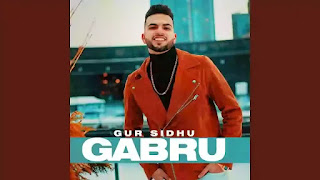 Checkout new punjabi song Gabru lyrics penned by Harman and sung by Gur Sidhu