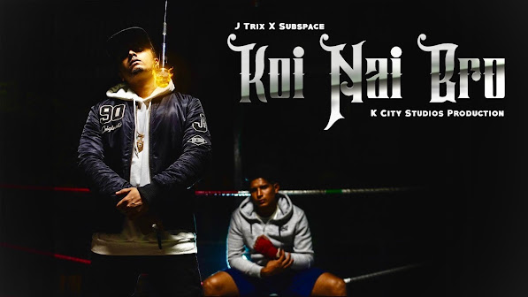 Koi Nai Bro Song Lyrics - J Trix X SubSpace Lyrics Planet