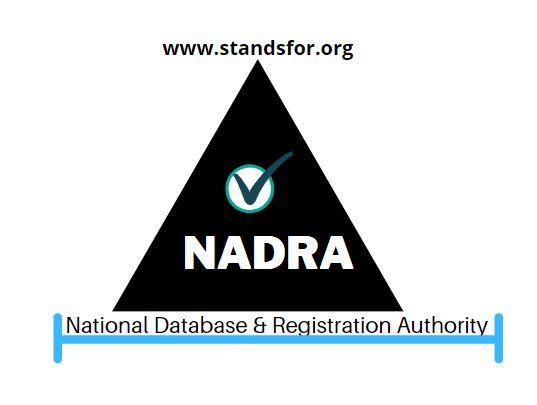 NADRA-Stands for National Database & Registration Authority
