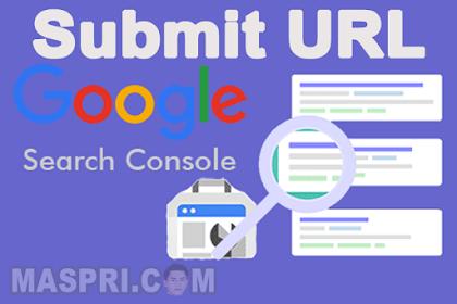 Cara Submit URL Artikel ke Google Terbaru 2019