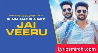 Jai Veeru जय वीरू Song Lyrics   Khasa Aala Chahar   New Haryanvi Song 2020