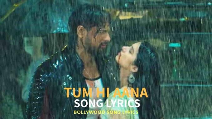 Tum Hi Aana Lyrics - Jubin Nautiyal (Marjaavaan)