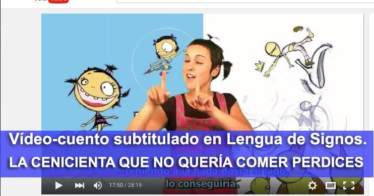 Vídeo-Cuento en Lengua de Signos. LA CENICIENTA QUE NO QUERÍA COMER PERDICES