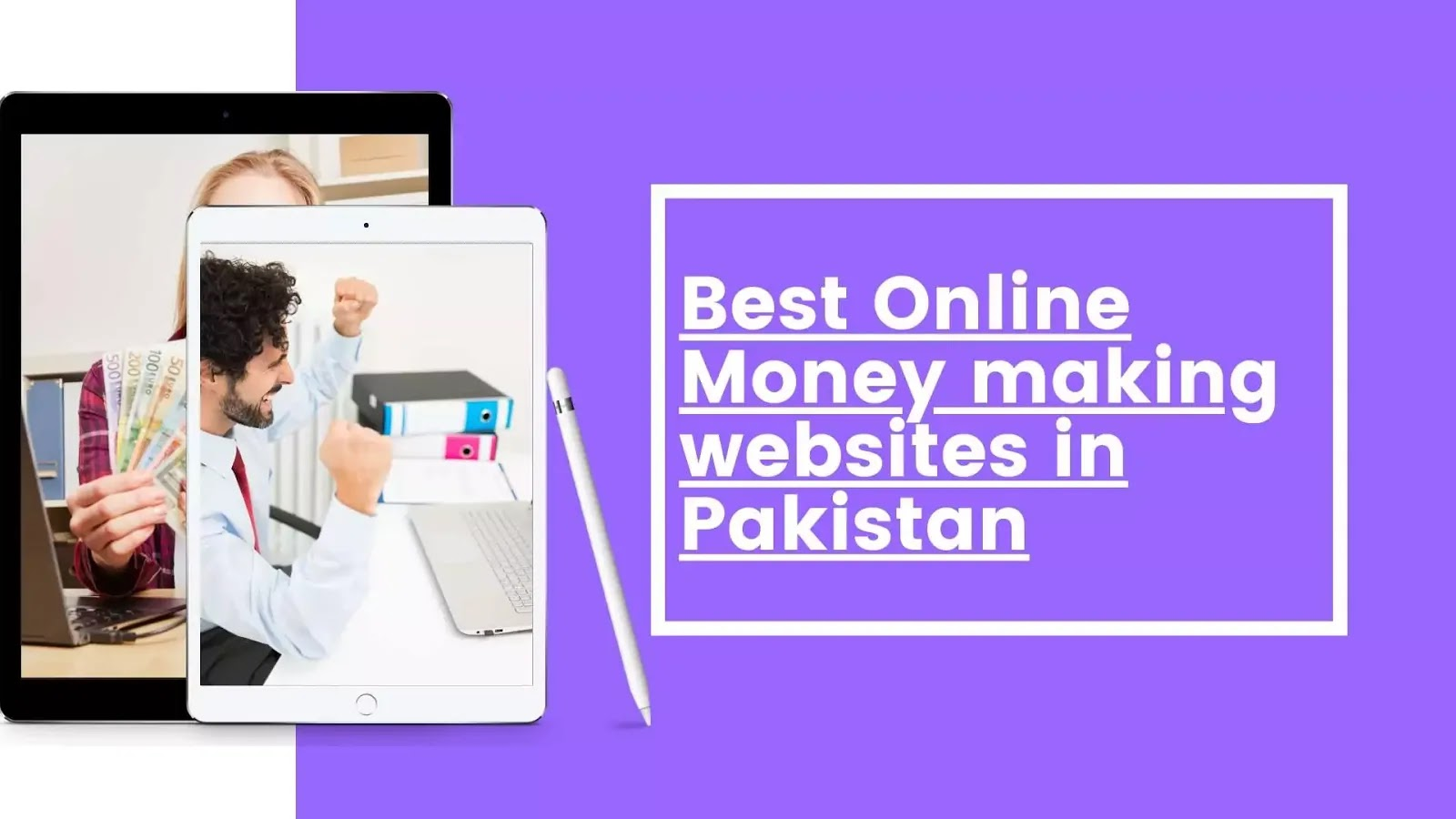 Online money making websites in Pakistan