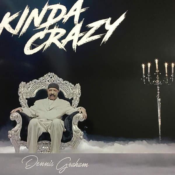 Dennis Graham - Kinda Crazy - Single Cover