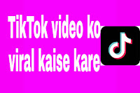 How to viral video on tik tok, how to viral video on tiktok in hindi