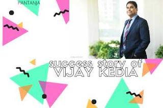 Vijay kedia success story.