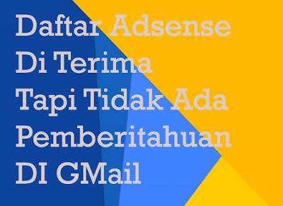 Daftar Adsense Diterima Namun Tidak Ada Pesan di Gmail 5