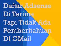 Daftar Adsense Diterima Namun Tidak Ada Pesan di Gmail