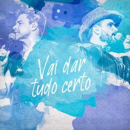 Vai Dar Tudo Certo – Zezé Di Camargo e Luciano Mp3