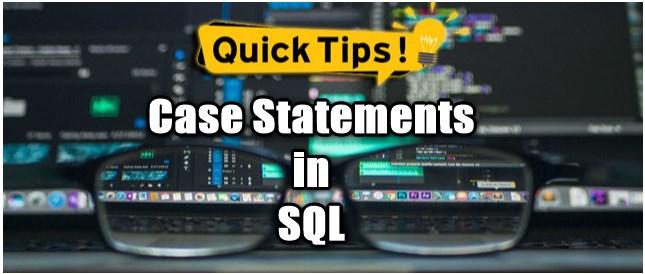 CASE Statement in SQL - Quick Tip -DotNetKida