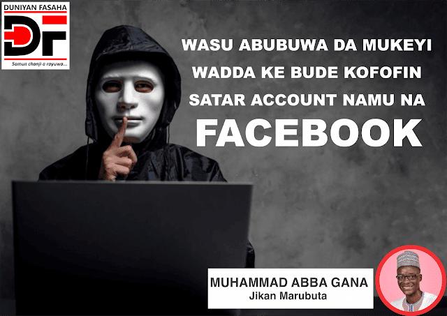 Wasu Abubuwa Da Mukeyi Wadda Ke Bude Kofofin Satar Account Namu Na Facebook