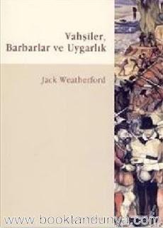 Jaek Weatherford - Vahşiler, Barbarlar ve Uygarlık