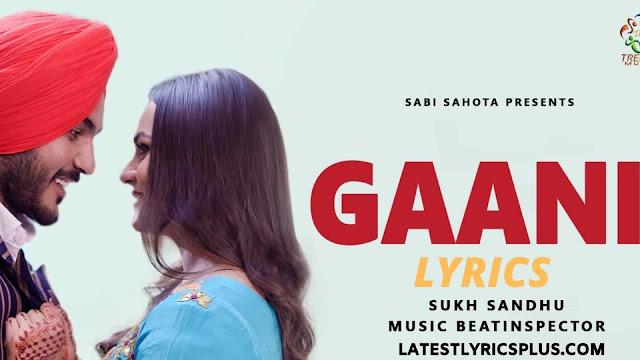 Gaani Lyrics - Sukh Sandhu