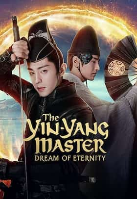 فيلم The Yin-Yang Master: Dream of Eternity 2020 مترجم