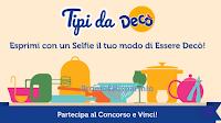 Logo Concorso ''Tipi da Decò #esseredeco'': vinci gratis 5 premi Decò e tutti i premi del catalogo