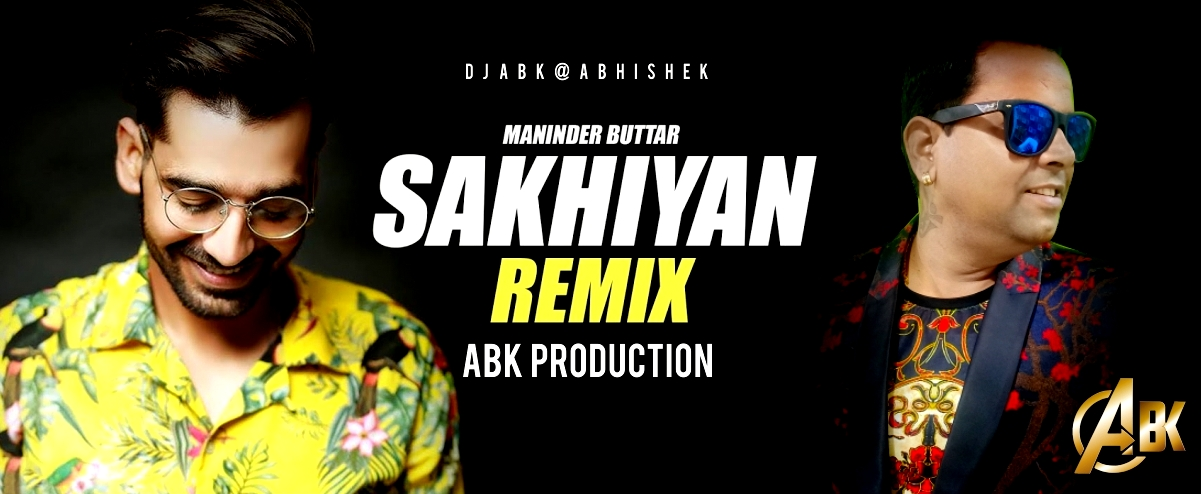 Sakhiyan Maninder Butta - Abk Production
