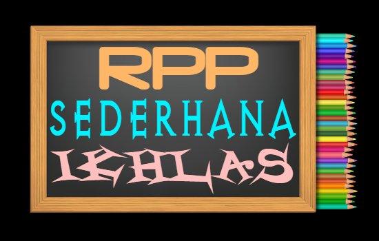 RPP PAI Kelas 5 Semester 2 Tahun 2020/2021, Materi Mari Hidup Sederhana dan Ikhlas