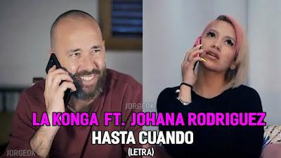 LA KONGA FT JOHANA RODRIGUEZ - HASTA CUANDO