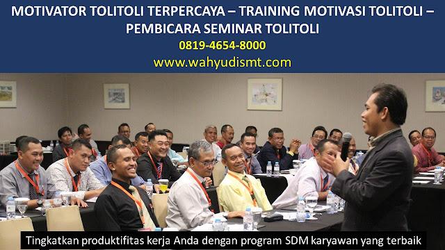 MOTIVATOR TOLITOLI, TRAINING MOTIVASI TOLITOLI, PEMBICARA SEMINAR TOLITOLI, PELATIHAN SDM TOLITOLI, TEAM BUILDING TOLITOLI