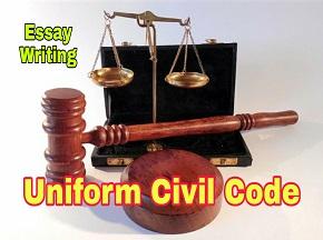Essay on Uniform Civil Code | Uniform Civil Code Essay | Uniform Civil Code Meaning and Facts, Essay on UCC, Uniform Civil Code UPSC
