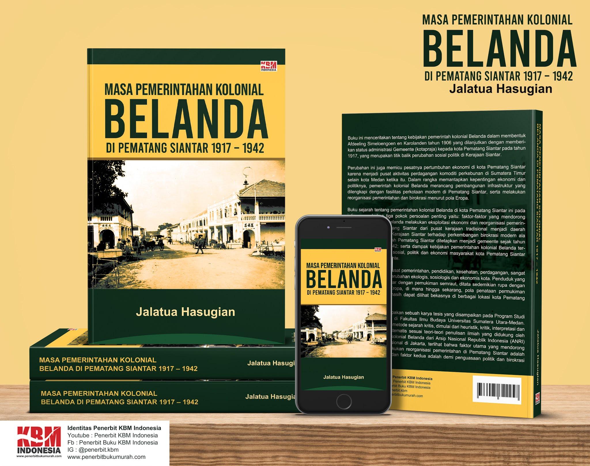 MASA PEMERINTAHAN KOLONIAL BELANDA DI PEMATANG SIANTAR 1917 – 1942