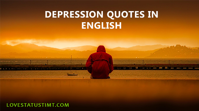 Best depression quotes in english status quotes for Whatsapp
