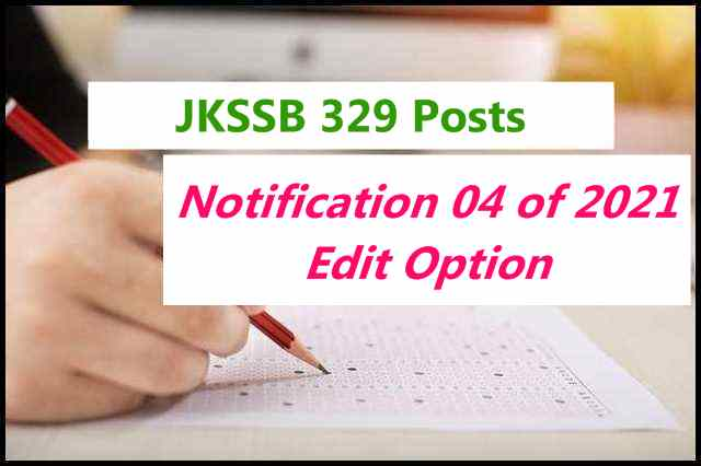 """JKSSB """"Edit Option"""" Available for Notification 04 of 2021: 329 Posts"""