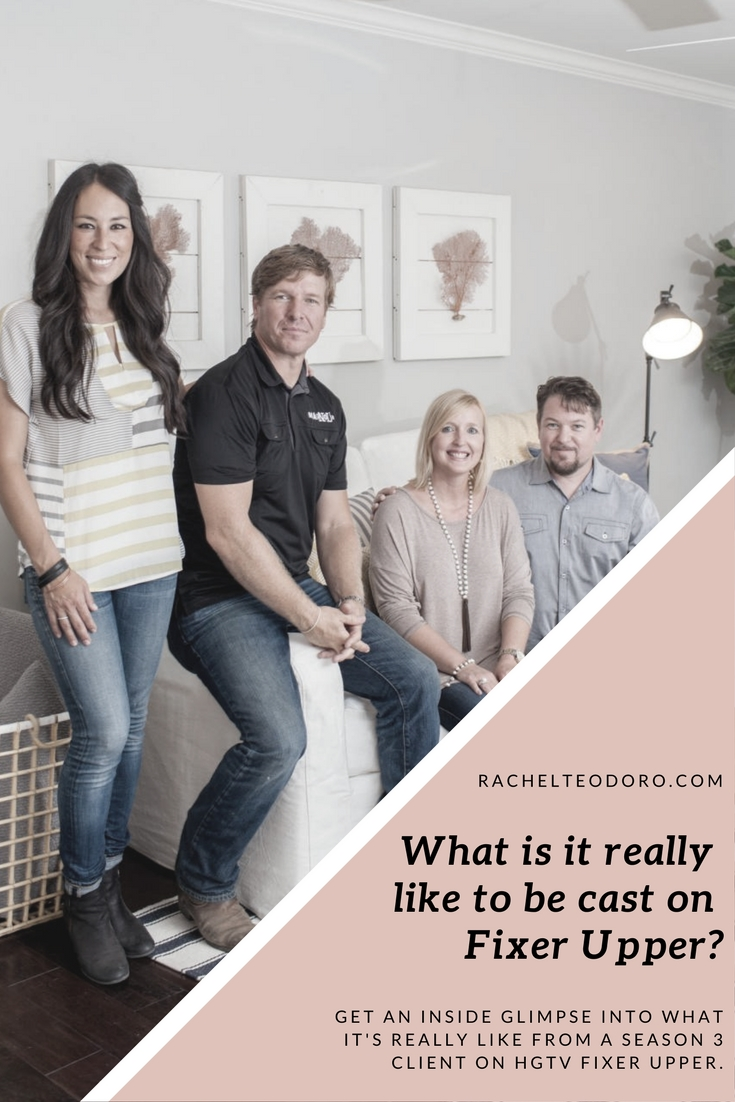 what is it really like to be cast on the show fixer upper