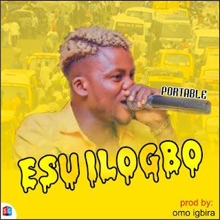 Download : Portable – Esu Ilogbo (Prod By Omo Ebira)