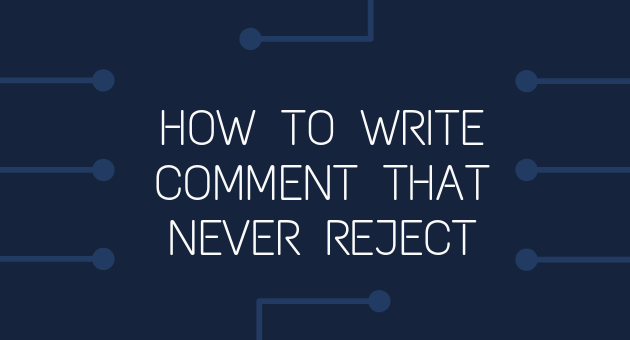 How to write  best comment to approve your comment fast