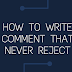 How to write  best comment to approve your comment fast?